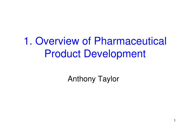 1 overview of pharmaceutical product development n.