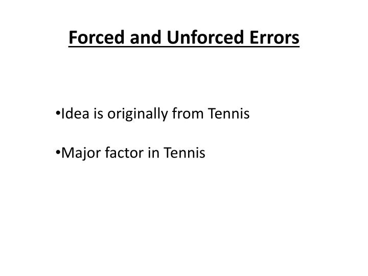 forced and unforced errors n.
