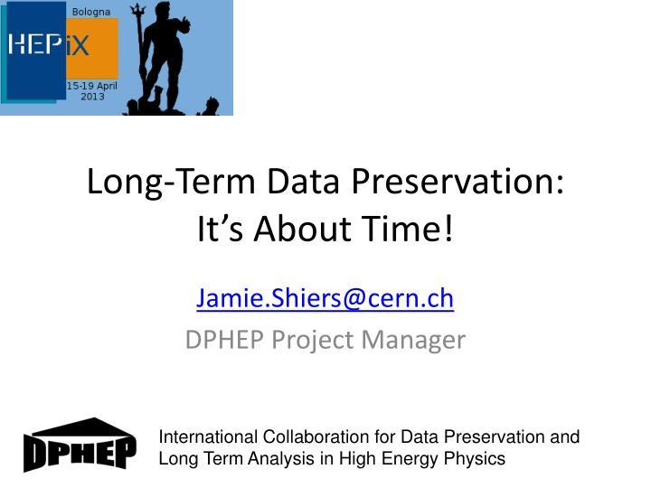 Long-Term Data Preservation:
