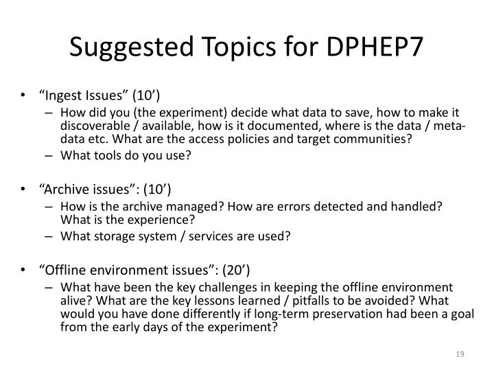 Suggested Topics for DPHEP7