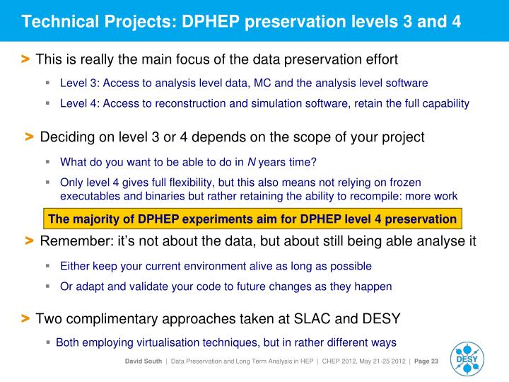Technical Projects: DPHEP preservation levels 3 and 4