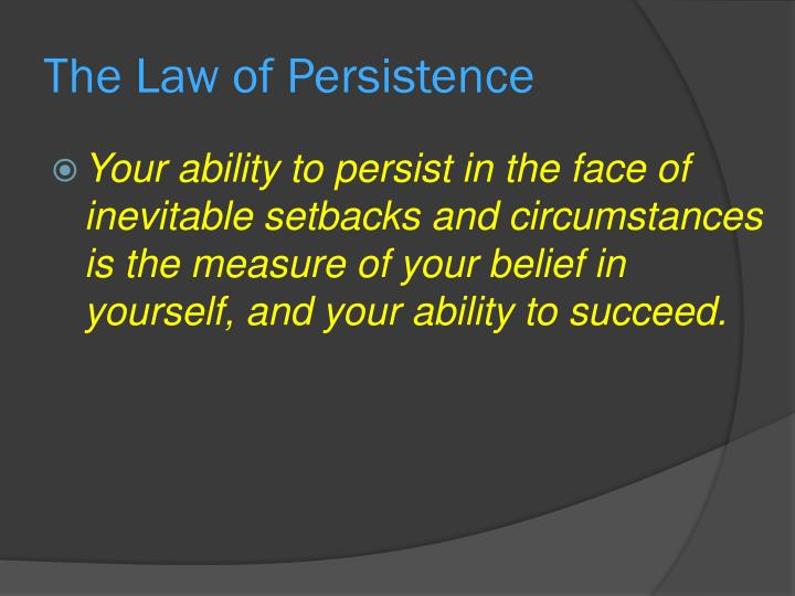 The Law of Persistence