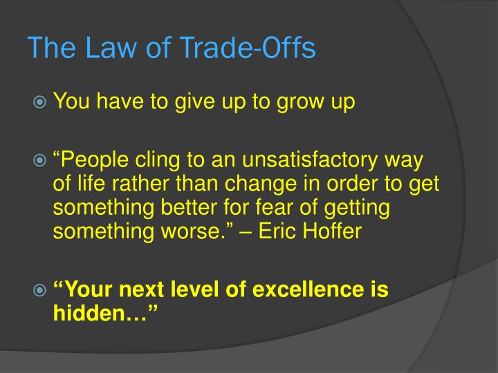 The Law of Trade-Offs