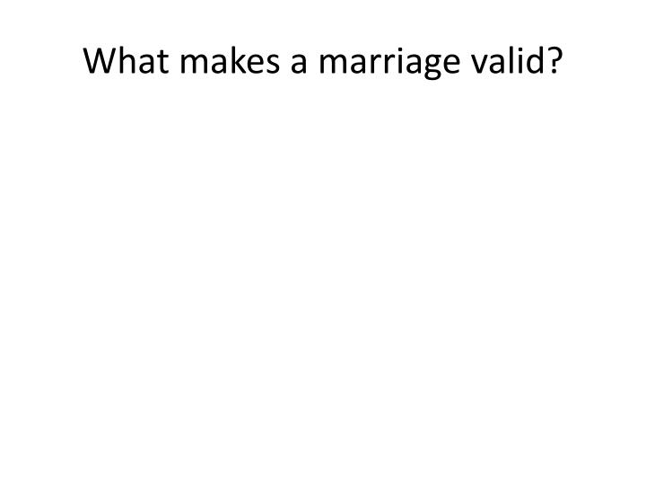 What makes a marriage valid?