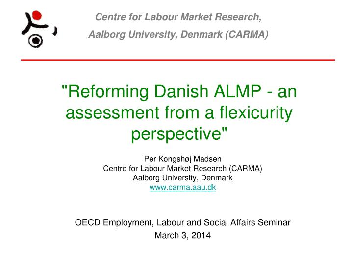 reforming danish almp an assessment from a flexicurity perspective n.