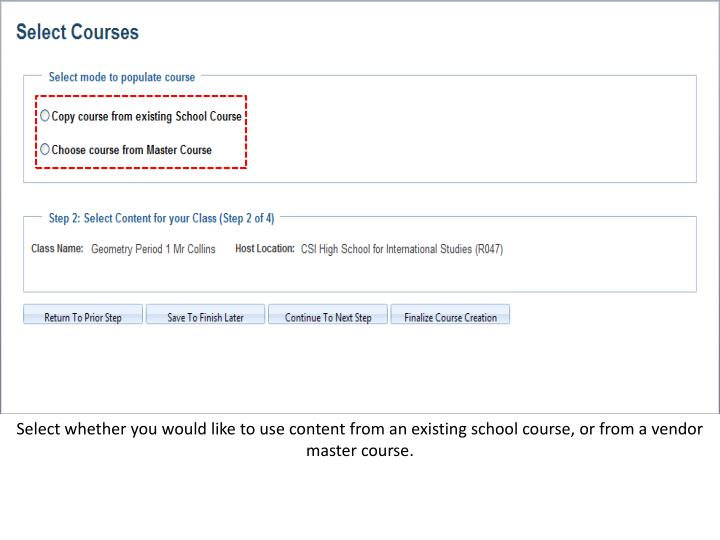 Select whether you would like to use content from an existing school course, or from a vendor master course.