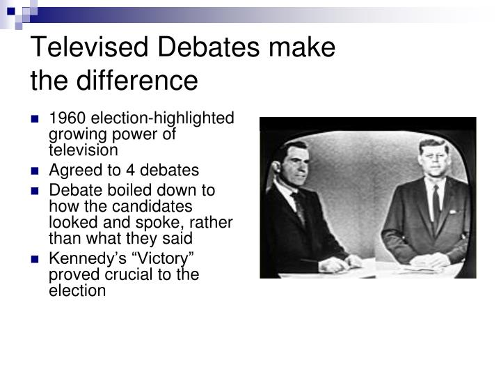 Televised debates make the difference