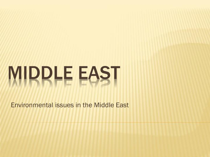 environmental issues in the middle east n.