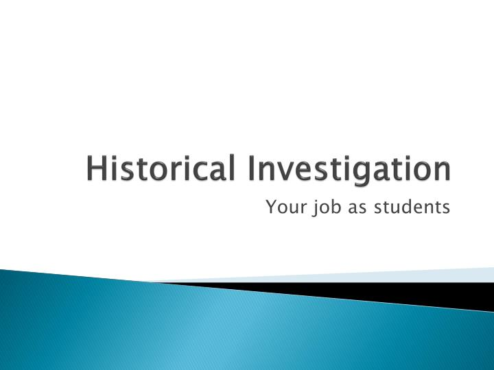 historical investigation Link to the historical investigation guidelines: link to the historical investig.