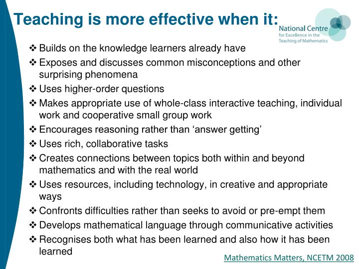 Teaching is more effective when it: