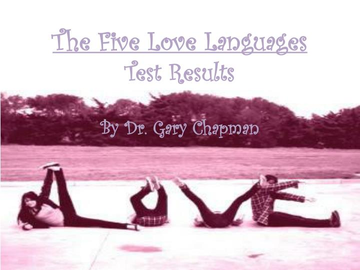 PPT - The Five Love Languages Test Results PowerPoint