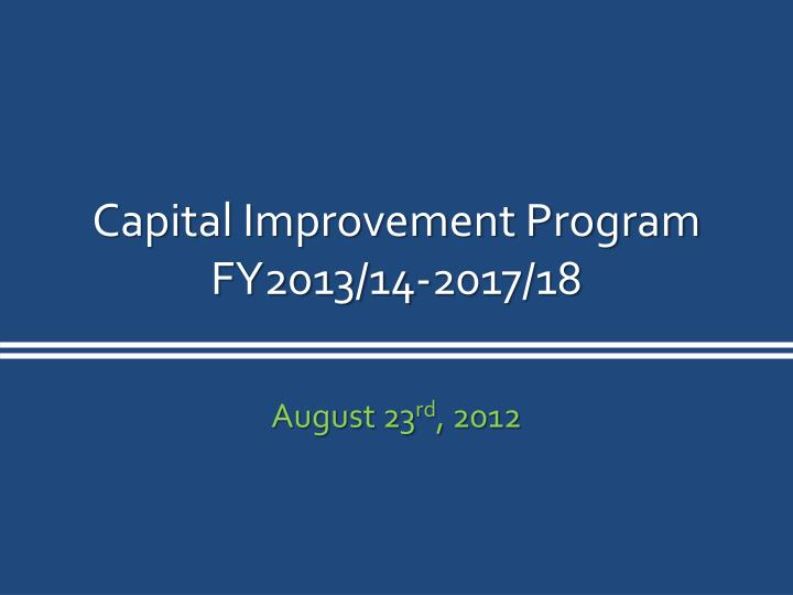 capital improvement program fy2013 14 2017 18 n.