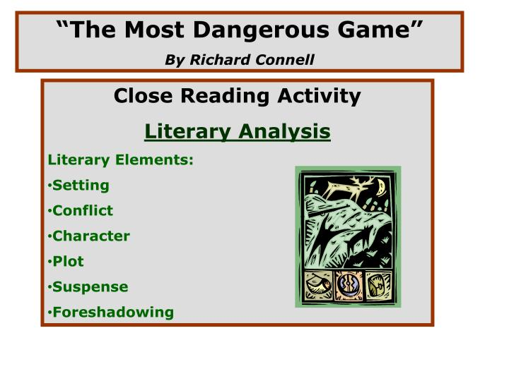 """an analysis of the resolution of a conflict in the story the most dangerous game by richard connell In the short story """"the most dangerous game"""", richard connell uses conflict to create a suspenseful mood when rainsofrd is struggling to swim in the ocean it shows man v nature conflict."""
