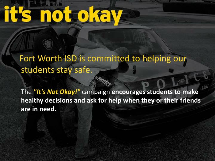 Fort Worth ISD is committed to helping our students stay safe.