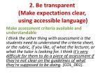 2 be transparent make expectations clear using accessible language4