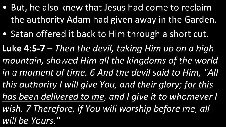 But, he also knew that Jesus had come to reclaim the authority