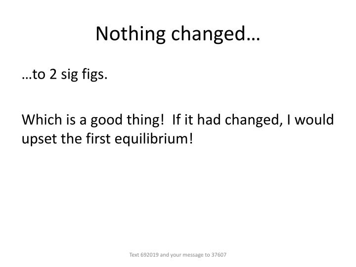 Nothing changed…