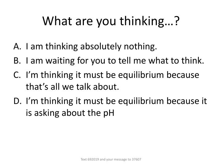 What are you thinking