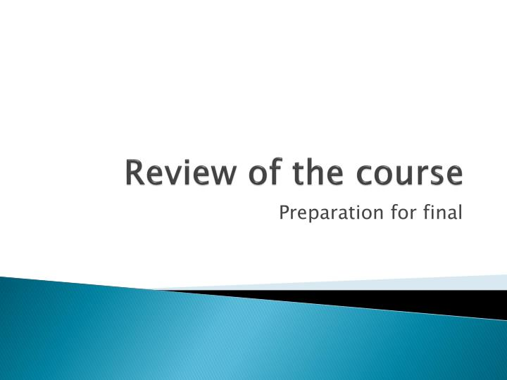 Review of the course