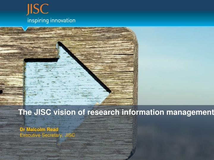 The jisc vision of research information management