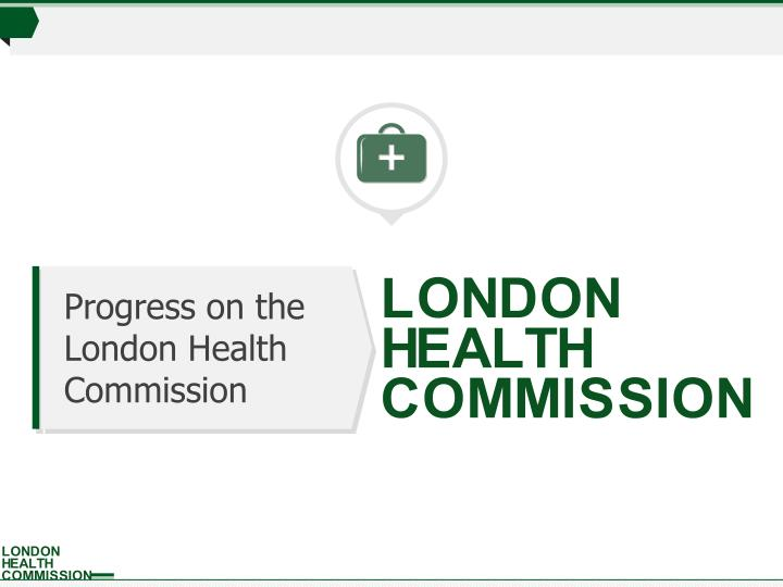 Progress on the london health commission