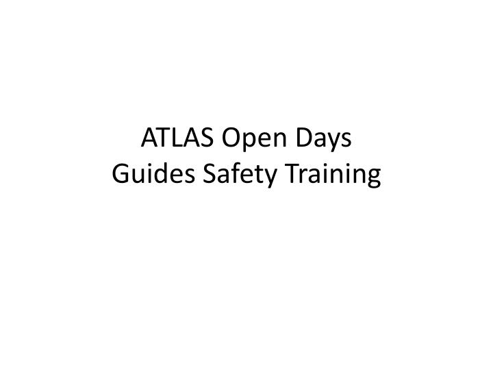 atlas open days guides safety training n.