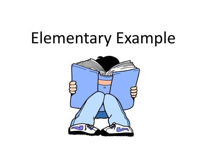 Elementary Example