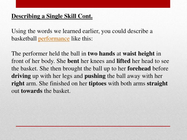 Describing a Single Skill Cont.
