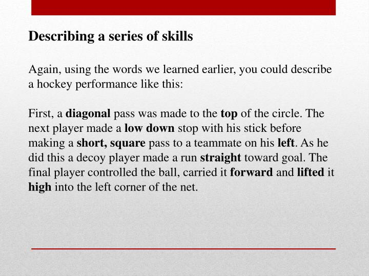 Describing a series of skills