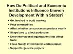 how do political and economic institutions influence uneven development within states