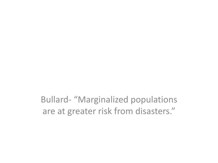Bullard marginalized populations are at greater risk from disasters