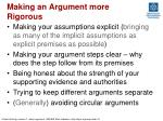 making an argument more rigorous