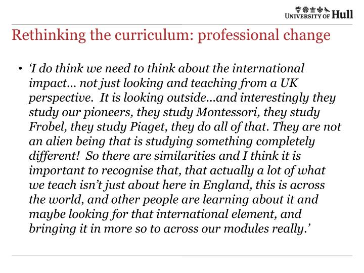Rethinking the curriculum: professional change