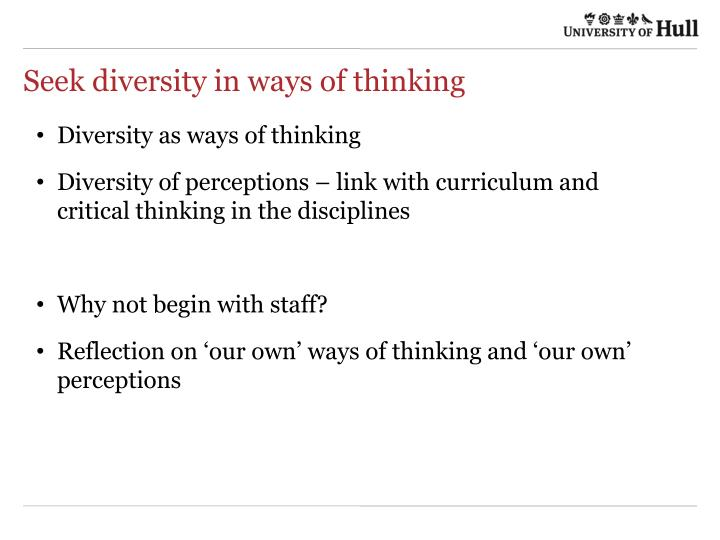 Seek diversity in ways of thinking