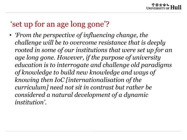 'set up for an age long gone'?