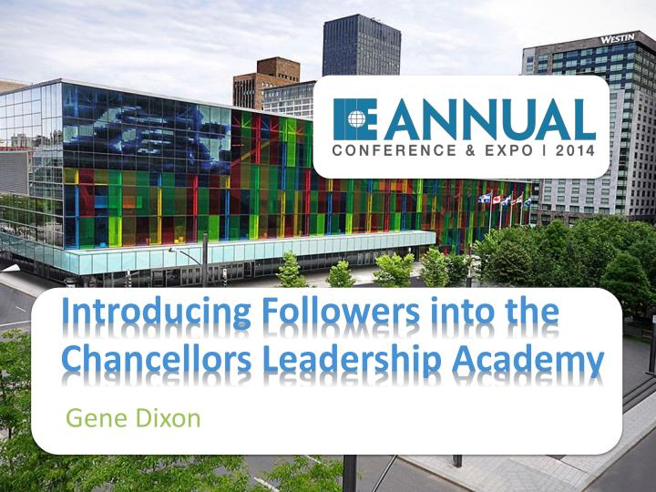 introducing followers into the chancellors leadership academy n.