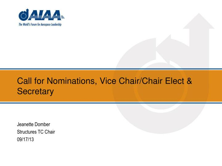 call for nominations vice chair chair elect secretary n.