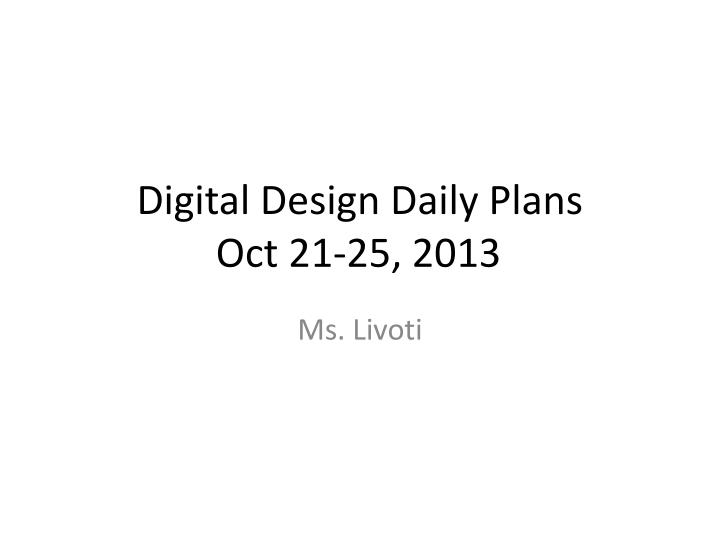 Digital design daily plans oct 21 25 2013