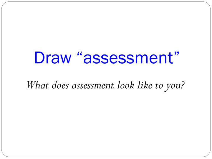 "Draw ""assessment"""