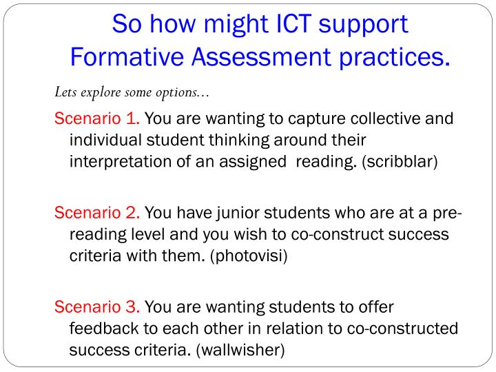 So how might ICT support Formative Assessment practices.