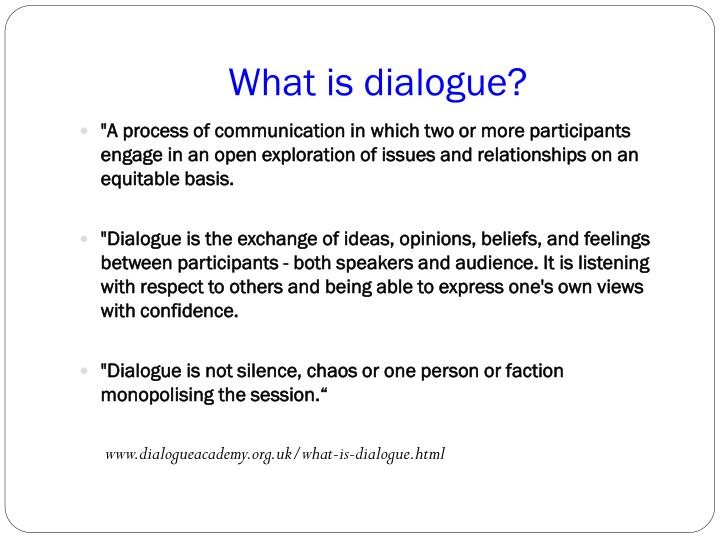 What is dialogue?