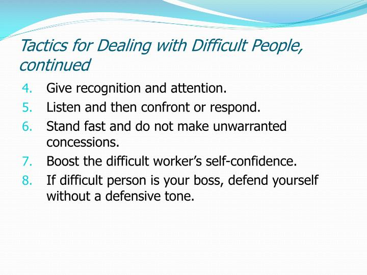 Tactics for Dealing with Difficult People, continued