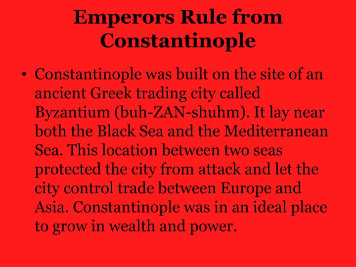 Emperors Rule from Constantinople