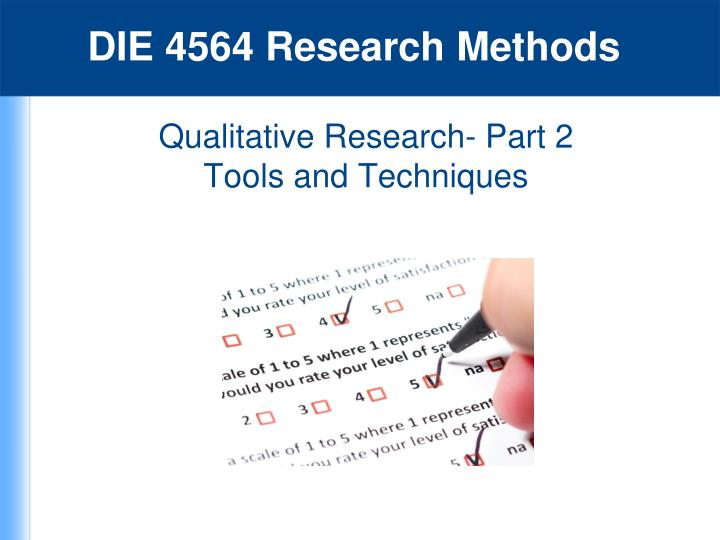 qualitative research part 2 tools and techniques n.