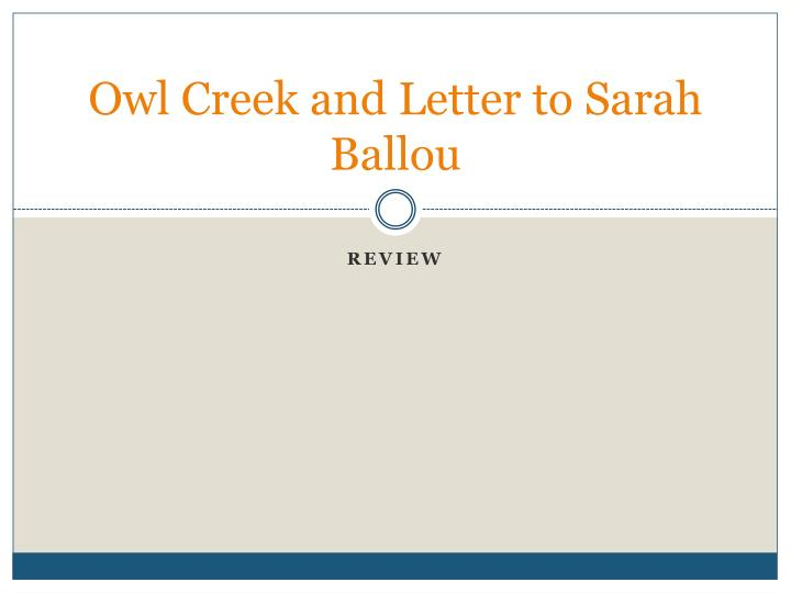 PPT Owl Creek and Letter to Sarah Ballou PowerPoint Presentation