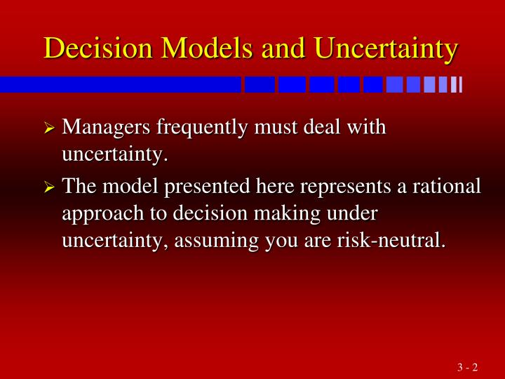 Decision models and uncertainty