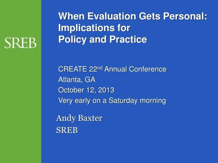 when evaluation gets personal implications for policy and practice n.