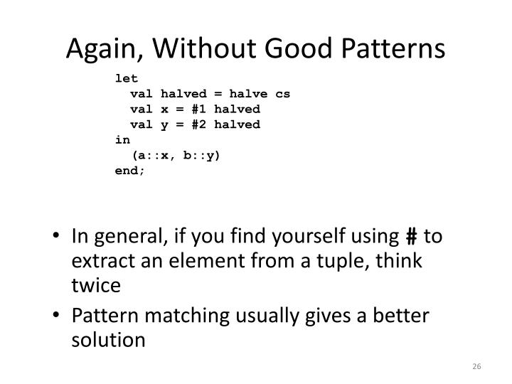 Again, Without Good Patterns