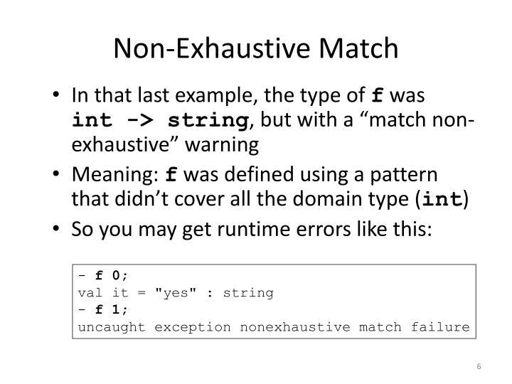 Non-Exhaustive Match