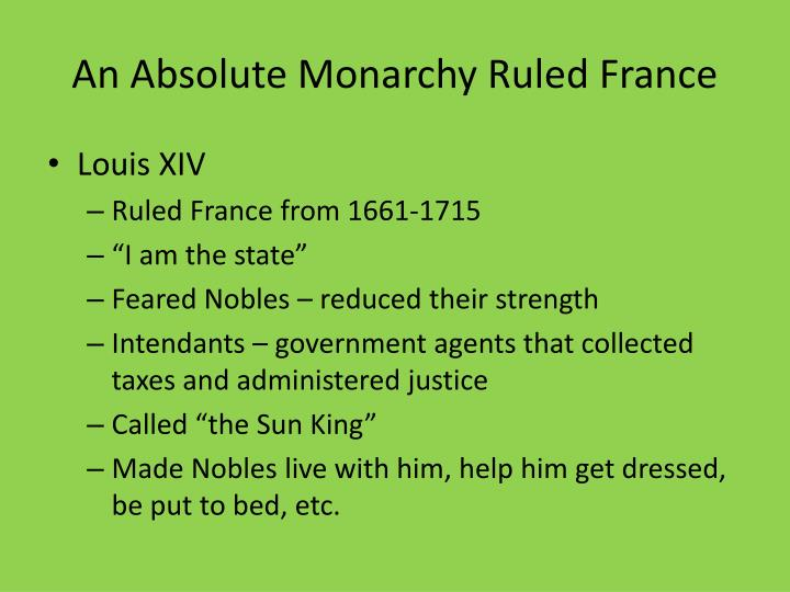 An Absolute Monarchy Ruled France